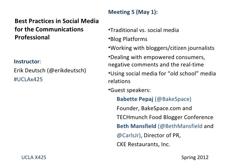 Meeting 5 (May 1):Best Practices in Social Mediafor the Communications           •Traditional vs. social mediaProfessional...