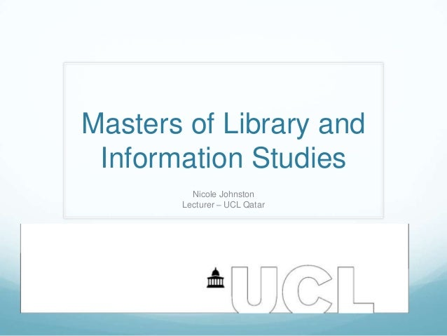 Masters of Library and Information Studies Nicole Johnston Lecturer – UCL Qatar