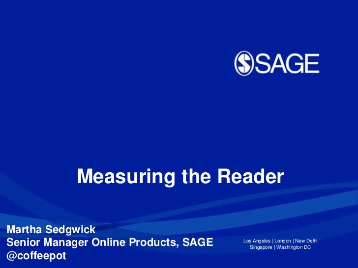 Measuring the ReaderMartha SedgwickSenior Manager Online Products, SAGE   Los Angeles | London | New Delhi                ...