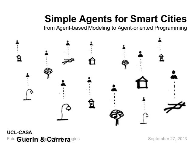 Simple Agents for Smart Cities from Agent-based Modeling to Agent-oriented Programming Future Cities and Digital Technolog...