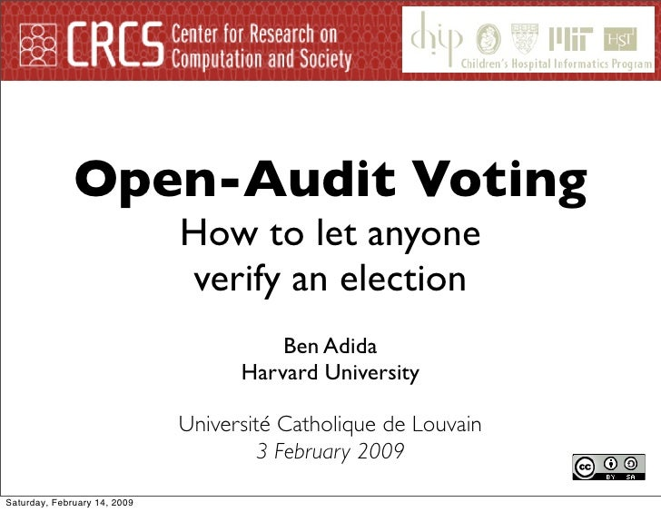 Open-Audit Voting                               How to let anyone                               verify an election        ...