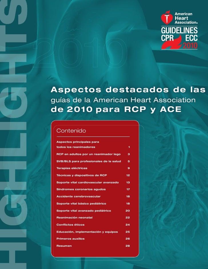 A spe ct o s d es t a c a d o s d e las guías de la American Heart Association de 2 0 10 p a r a R C P y A C E   Contenido...