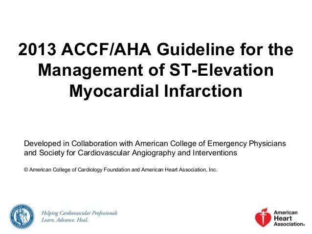 2013 ACCF/AHA Guideline for the Management of ST-Elevation Myocardial Infarction Developed in Collaboration with American ...