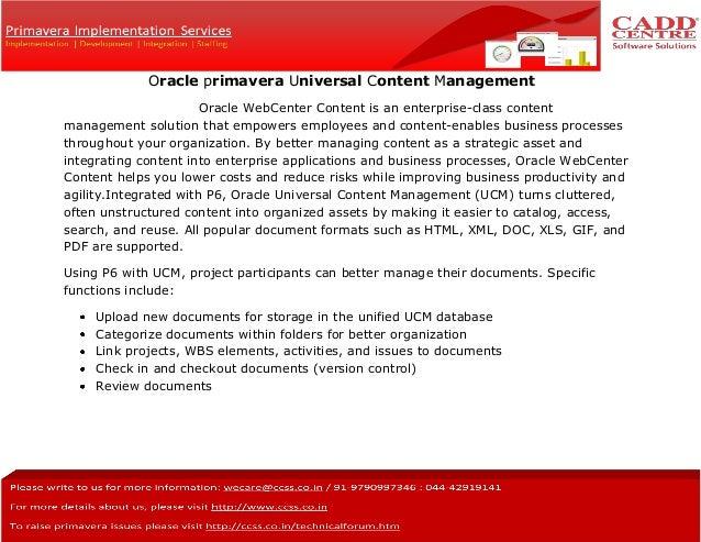 Oracle primavera Universal Content Management Oracle WebCenter Content is an enterprise-class content management solution ...