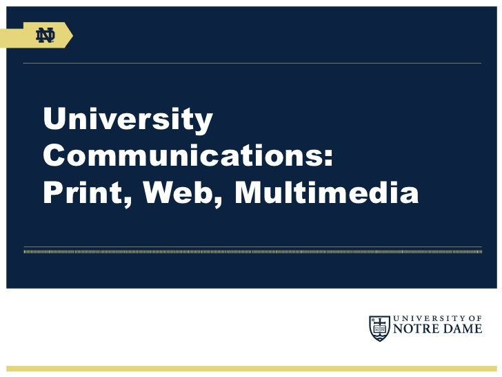 University Communications: Print, Web and Multimedia Overview