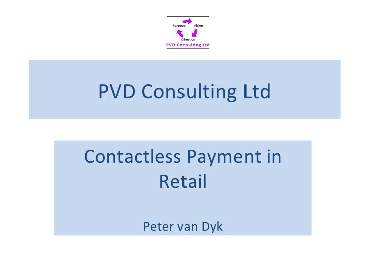 PVD Consulting Ltd Contactless Payment in Retail Peter van Dyk