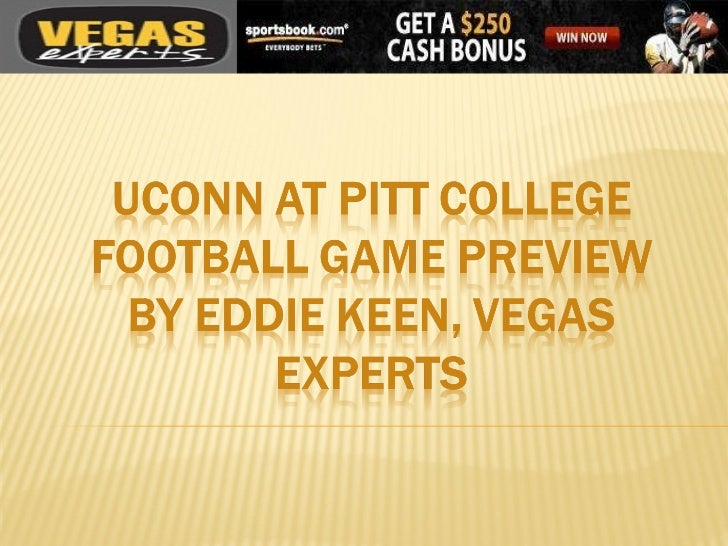U conn at pitt college football game preview by eddie keen, vegas experts