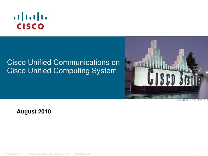 Cisco Unified Communications on Cisco Unified Computing System<br />August 2010<br />