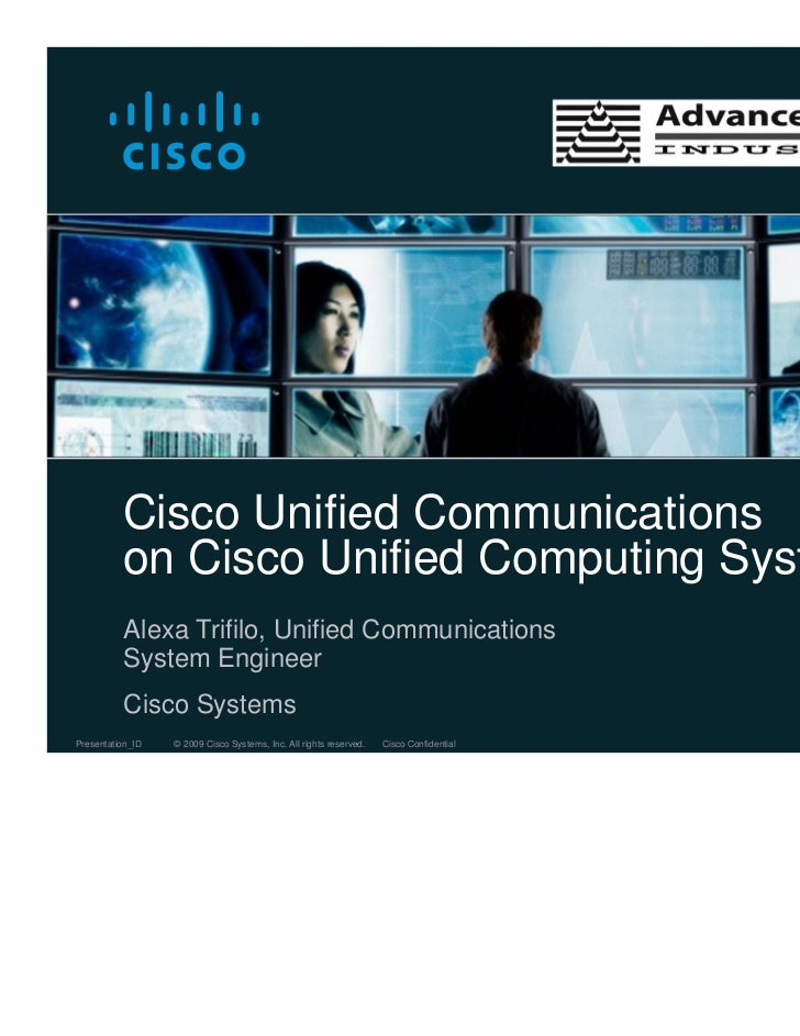Cisco Unified Communications          on Cisco Unified Computing System          Alexa Trifilo, Unified Communications    ...