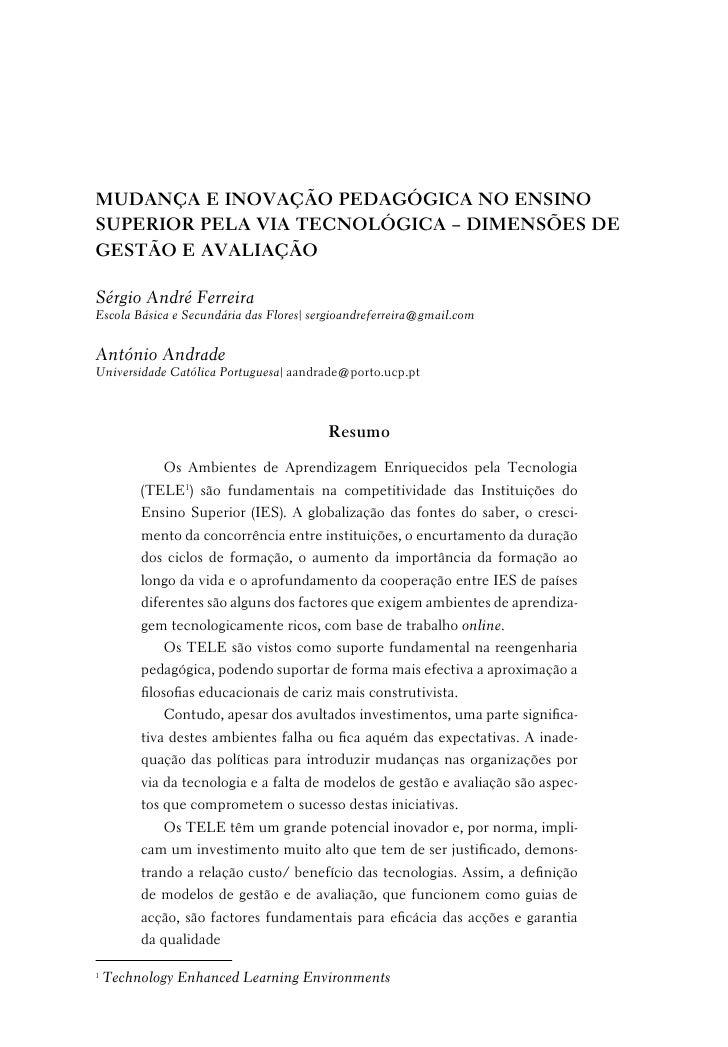 MUDANçA E INOVAçãO pEDAGÓGICA NO ENsINOsUpERIOR pELA VIA TECNOLÓGICA – DIMENsÕEs DEGEsTãO E AVALIAçãOSérgio André Ferreira...