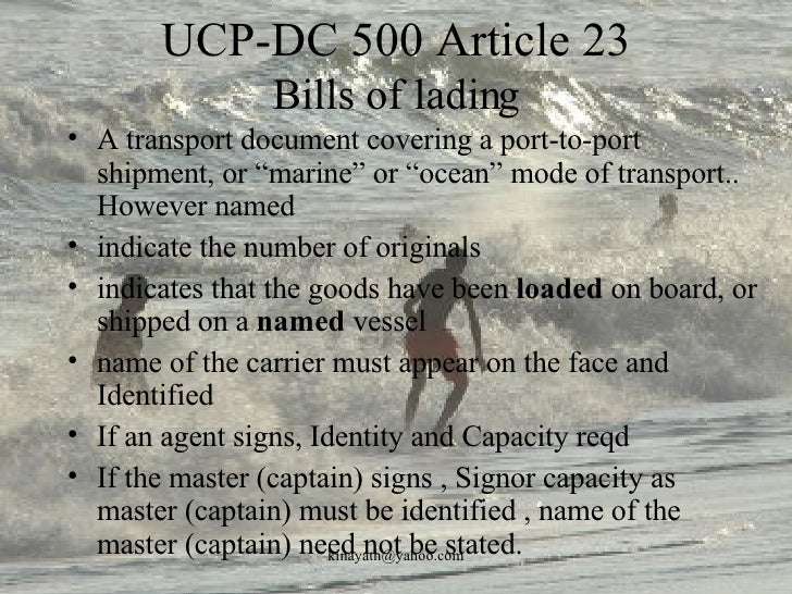 """UCP-DC 500 Article 23 Bills of lading <ul><li>A transport document covering a port-to-port shipment, or """"marine"""" or """"ocean..."""