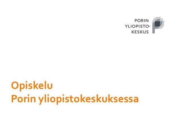 Porin yliopistokeskus yhteishaku 2013