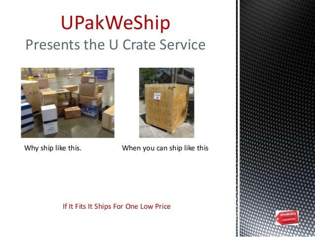 U Crate presentation by UPakWeShip