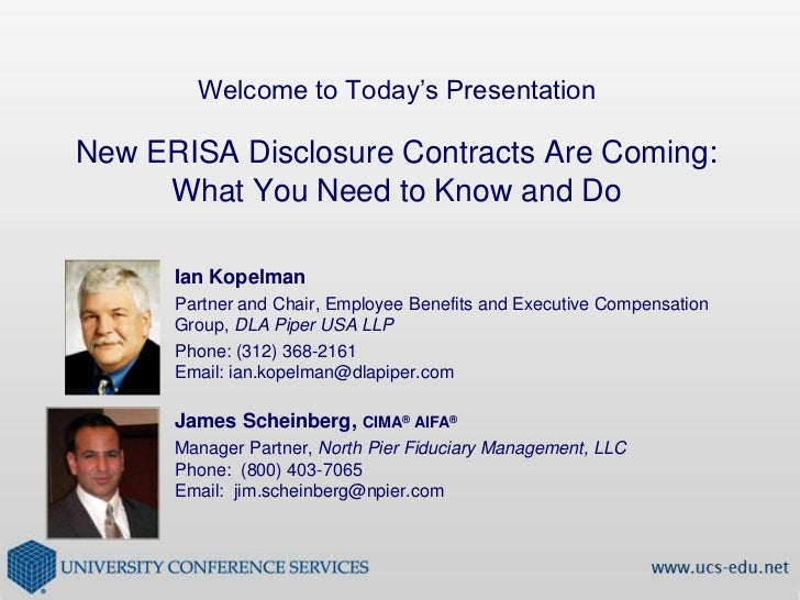 Welcome to Today's PresentationNew ERISA Disclosure Contracts Are Coming: What You Need to Know and Do<br />Ian Kopelman<b...