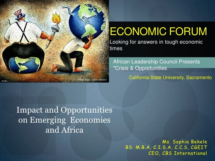 ECONOMIC FORUM                                          Looking for answers in tough economic                             ...