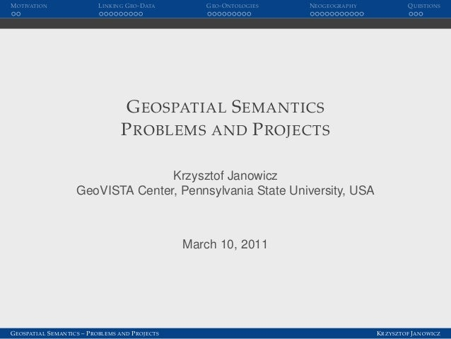 GEOSPATIAL SEMANTICS -- PROBLEMS AND PROJECTS