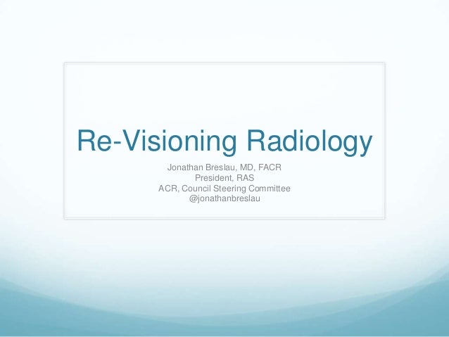 Re-visioning Radiology