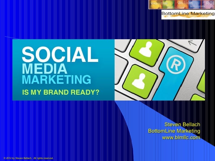 Social Media Marketing:  Is Your Brand Ready?