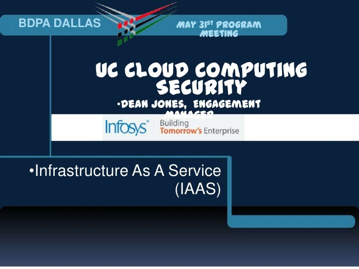BDPA DALLAS            May 31st Program                           Meeting          UC Cloud Computing                Secur...