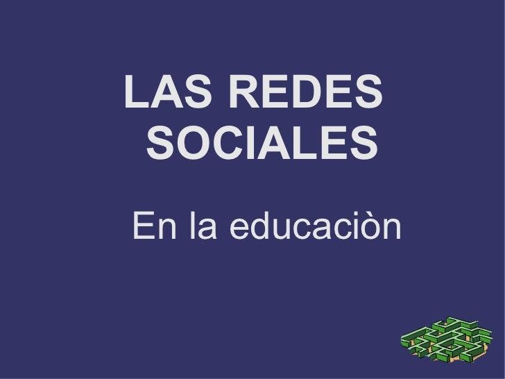 LAS REDES SOCIALES En la educaciòn