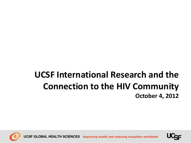 UCSF International Research and the Connection to the HIV Community                        October 4, 2012