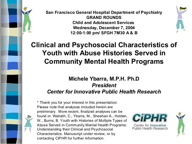 San Francisco General Hospital Department of Psychiatry GRAND ROUNDS Child and Adolescent Services Wednesday, December 7, ...