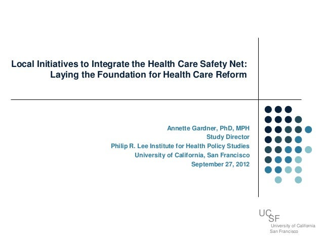 Local Initiatives to Integrate the Health Care Safety Net:          Laying the Foundation for Health Care Reform          ...