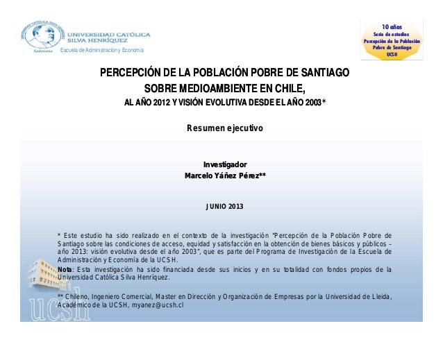 PERCEPCIÓN DE LA POBLACIÓN POBRE DE SANTIAGOPERCEPCIÓN DE LA POBLACIÓN POBRE DE SANTIAGOSOBRESOBRE MEDIOAMBIENTE EN CHILE,...