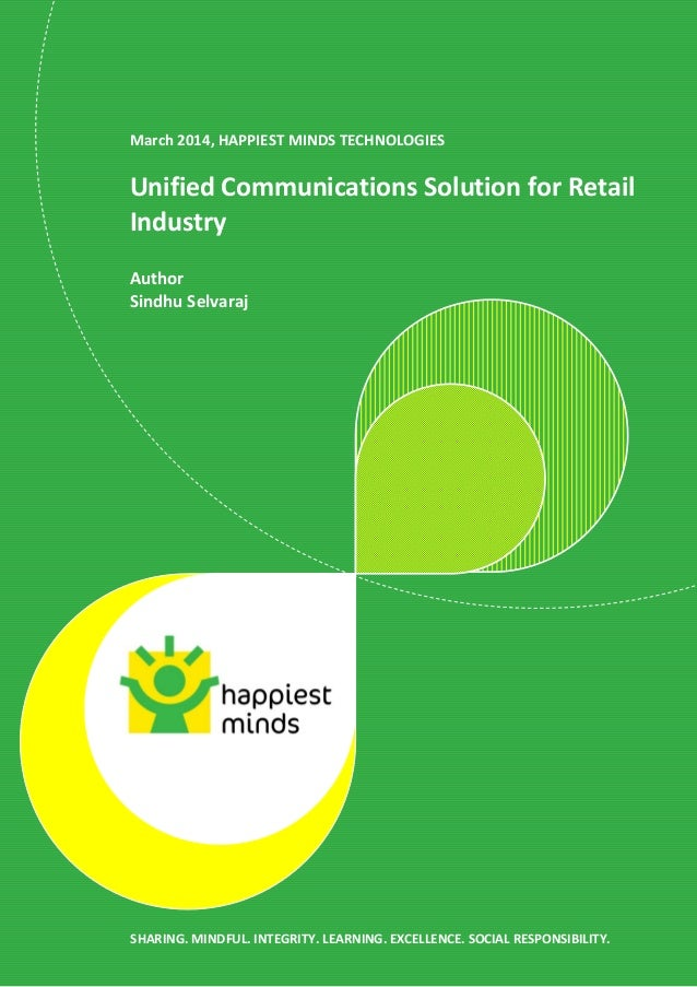 March 2014, HAPPIEST MINDS TECHNOLOGIES Unified Communications Solution for Retail Industry Author Sindhu Selvaraj SHARING...