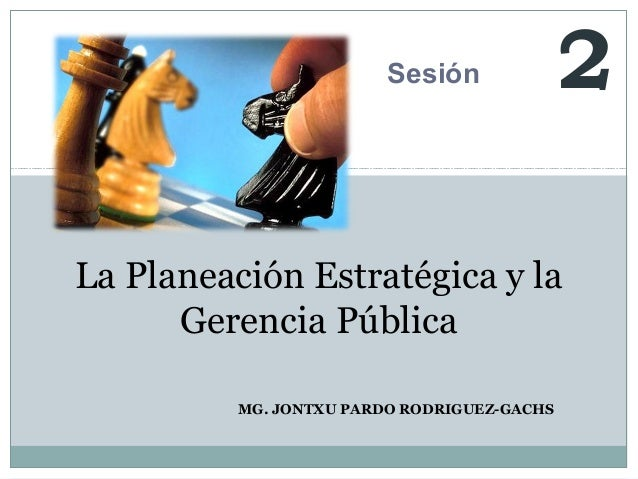 Ucv   sesión 2 - gestión estratégica del sector público