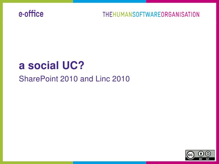 a social UC?<br />SharePoint 2010 and Linc 2010<br />