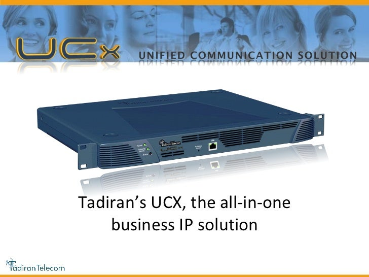 Tadiran's UCX, the all-in-one business IP solution