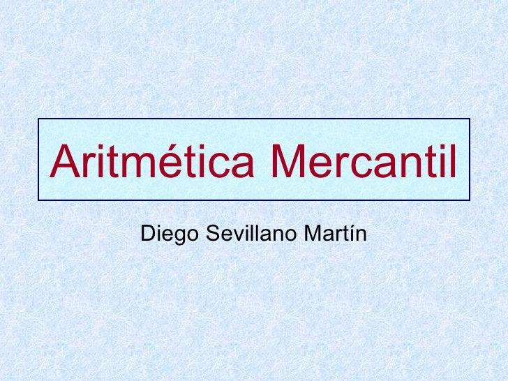 Aritmética Mercantil Diego Sevillano Martín