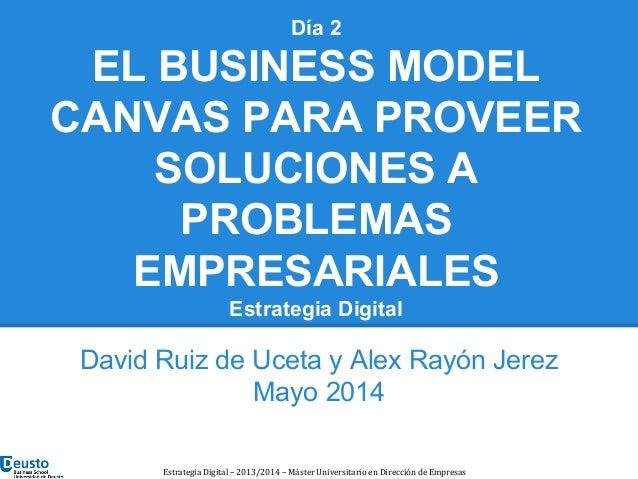 David Ruiz de Uceta y Alex Rayón Jerez Mayo 2014 Estrategia Digital – 2013/2014 – Máster Universitario en Dirección de Emp...