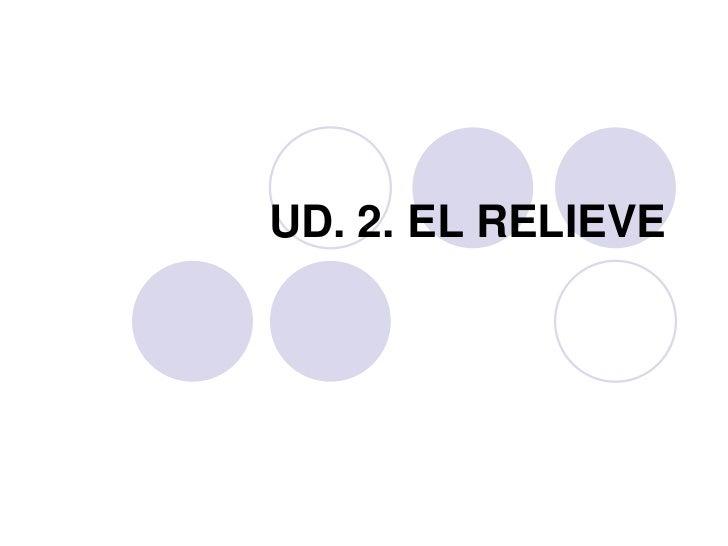 UD. 2. EL RELIEVE