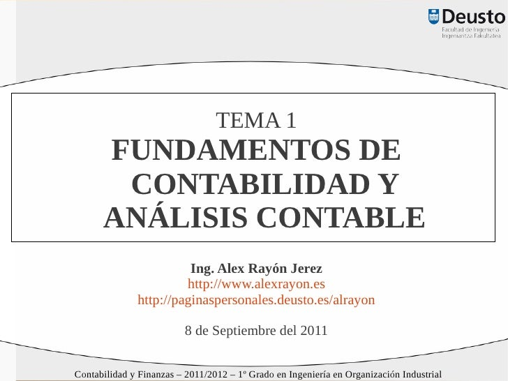 TEMA 1      FUNDAMENTOS DE       CONTABILIDAD Y      ANÁLISIS CONTABLE                        Ing. Alex Rayón Jerez       ...