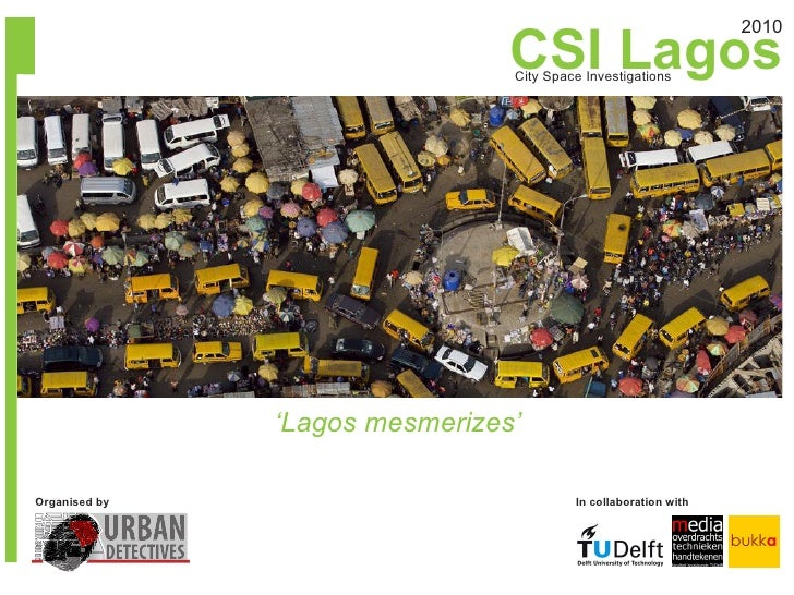 CSI Lagos                                                                  2010                                  City Spac...