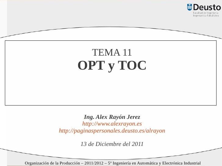 TEMA 11                            OPT y TOC                             Ing. Alex Rayón Jerez                            ...