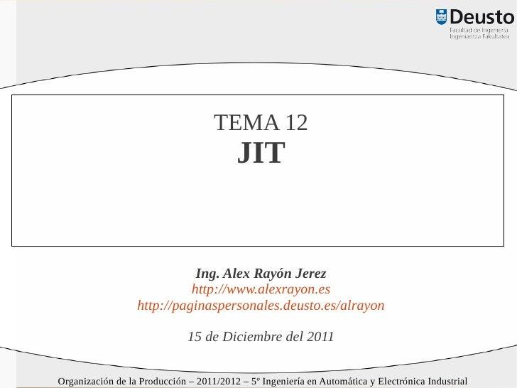 TEMA 12                                         JIT                             Ing. Alex Rayón Jerez                     ...