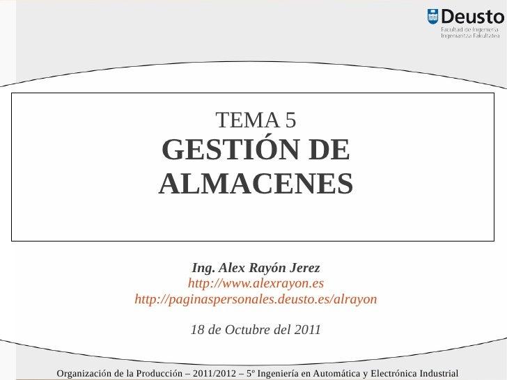 TEMA 5                        GESTIÓN DE                        ALMACENES                             Ing. Alex Rayón Jere...