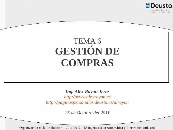 TEMA 6                        GESTIÓN DE                         COMPRAS                             Ing. Alex Rayón Jerez...