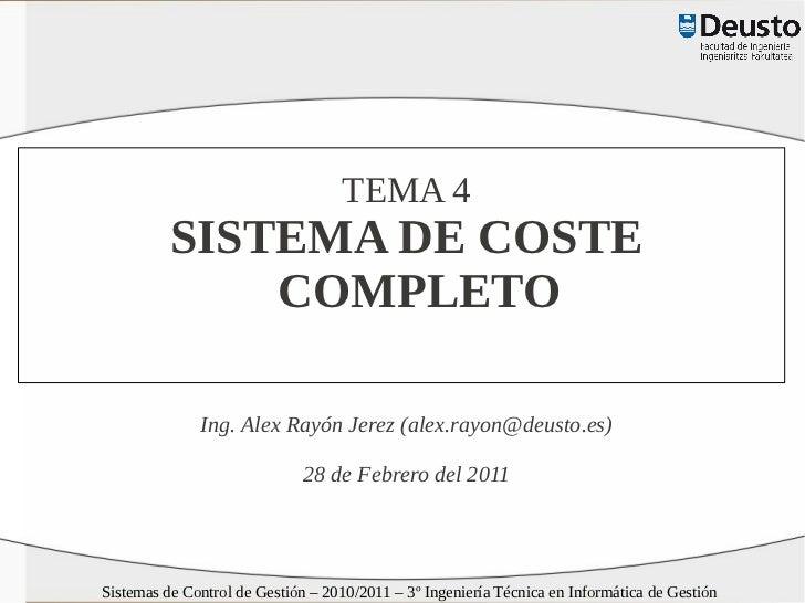 TEMA 4          SISTEMA DE COSTE              COMPLETO              Ing. Alex Rayón Jerez (alex.rayon@deusto.es)          ...