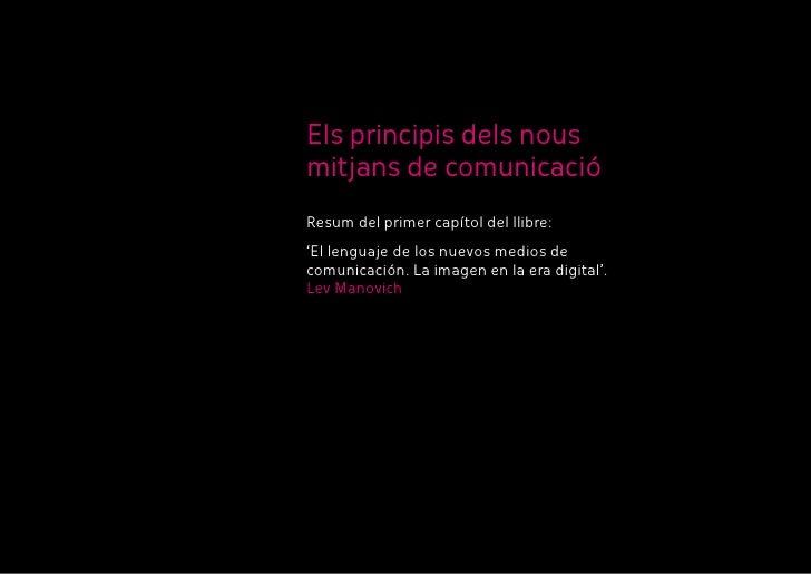 Els principis dels nous mitjans de comunicació Resum del primer capítol del llibre: 'El lenguaje de los nuevos medios de c...