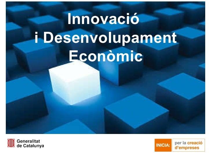 Innovació  i Desenvolupament Econòmic