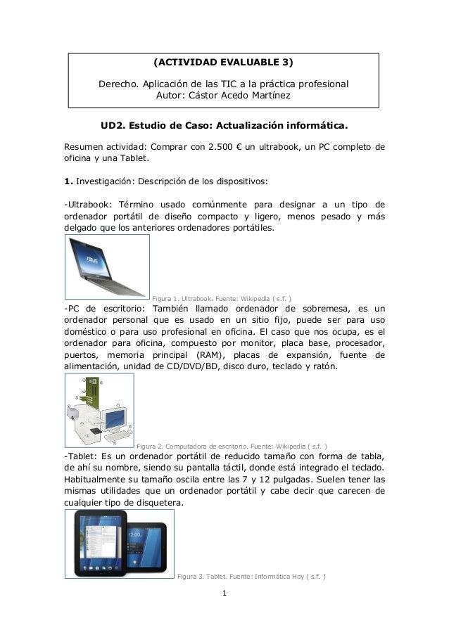 1 UD2. Estudio de Caso: Actualización informática. Resumen actividad: Comprar con 2.500 € un ultrabook, un PC completo de ...