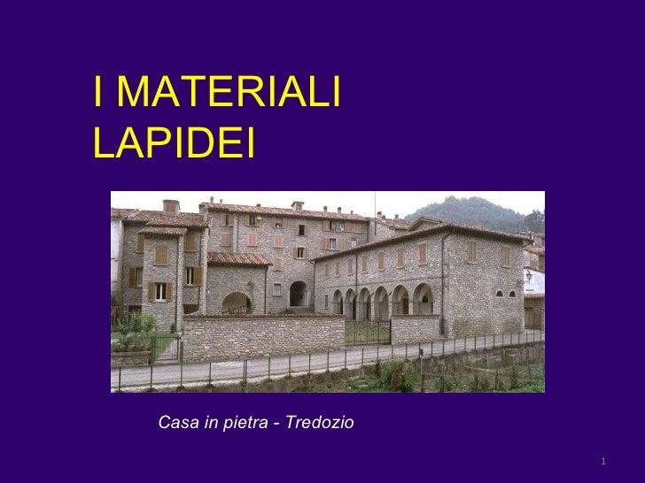 I MATERIALI LAPIDEI Casa in pietra - Tredozio
