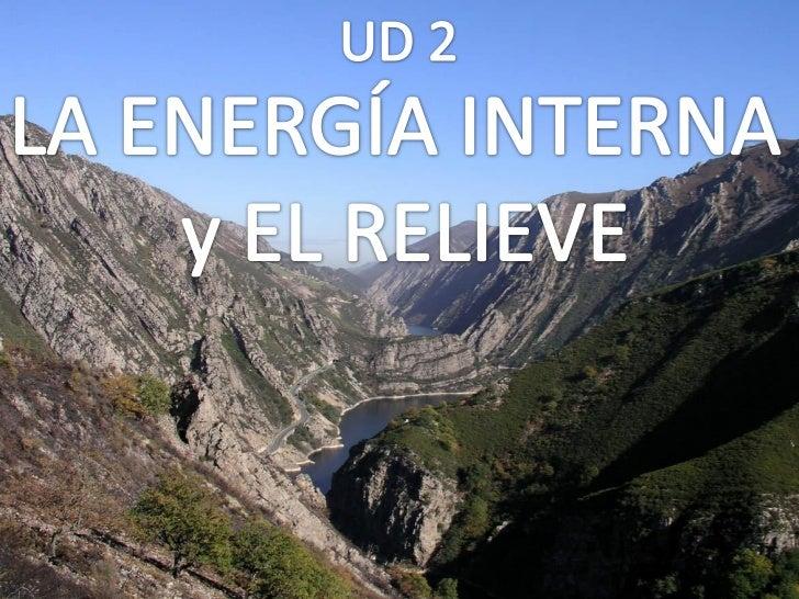 Ud2 la energia interna y el relieve