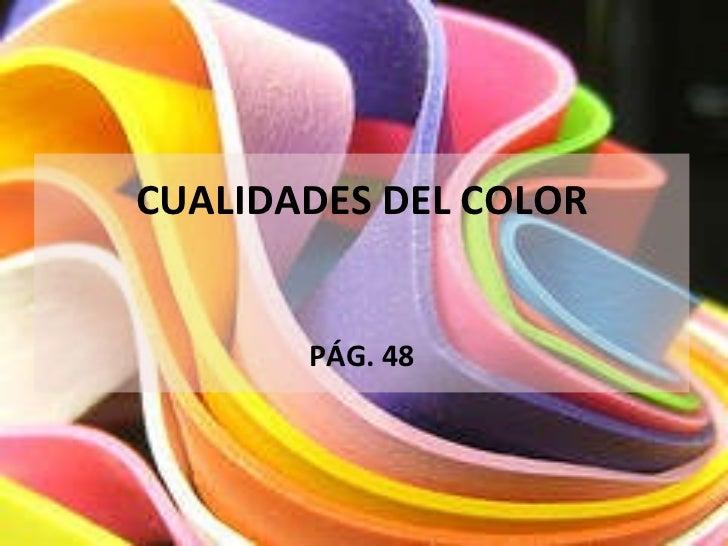 CUALIDADES DEL COLOR PÁG. 48