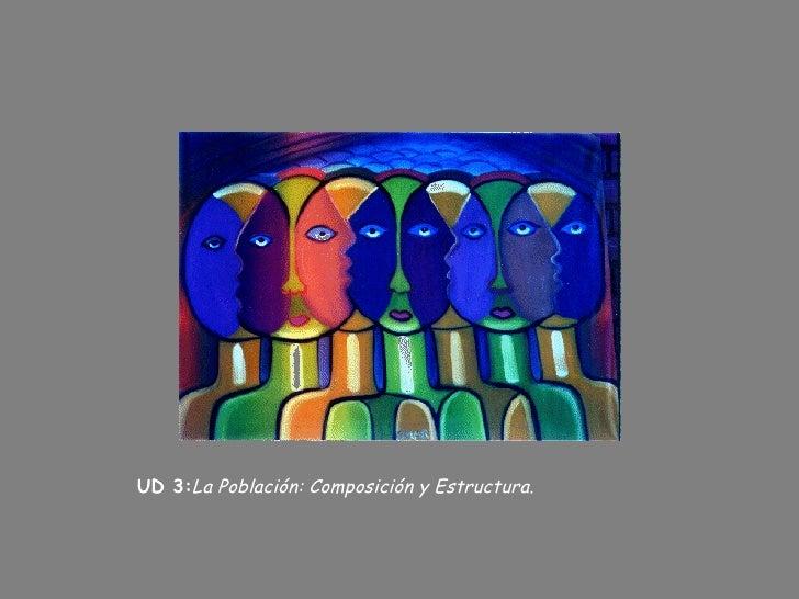 UD 3: La Población: Composición y Estructura.