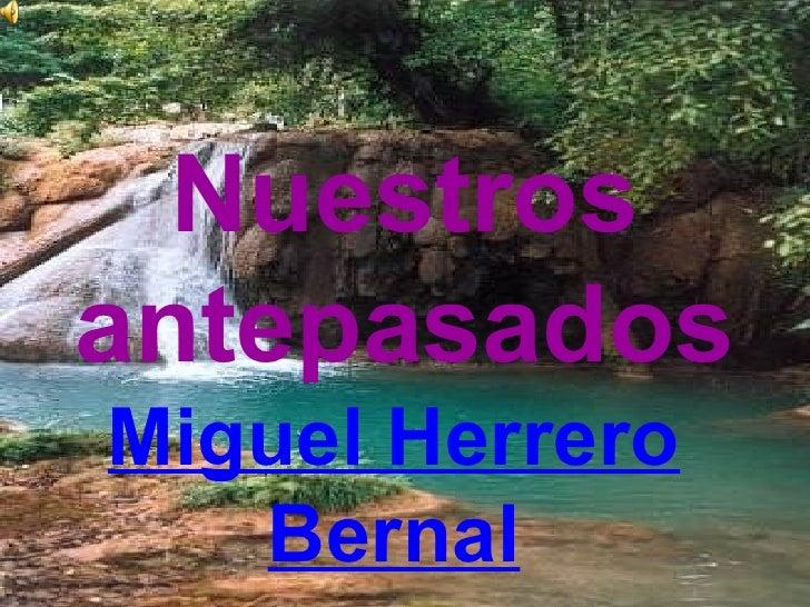 Nuestros antepasados Miguel Herrero Bernal